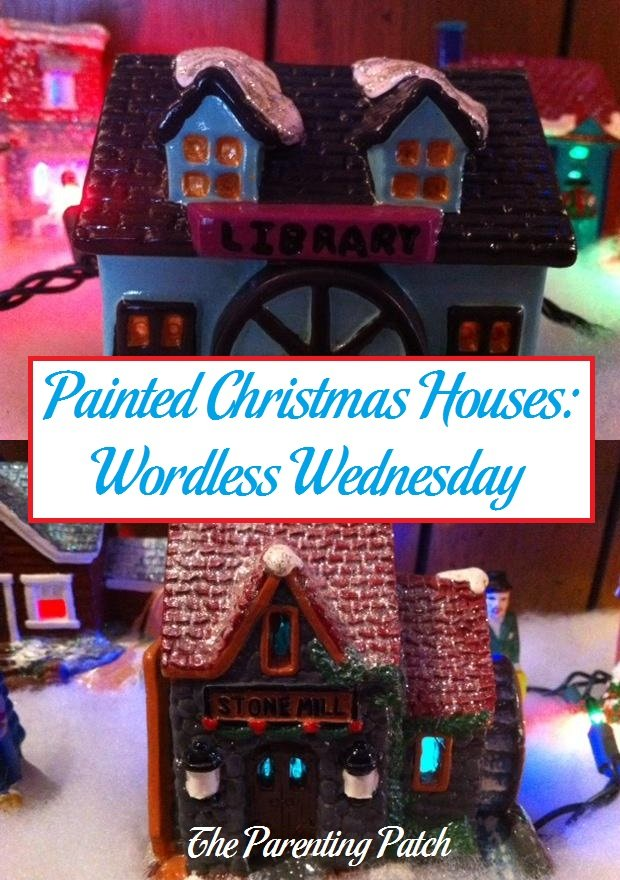 Painted Christmas Houses: Wordless Wednesday