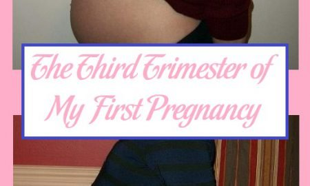 The Third Trimester of My First Pregnancy