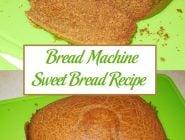 Bread Machine Sweet Bread Recipe