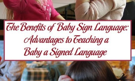 The Benefits of Baby Sign Language: Advantages to Teaching a Baby a Signed Language