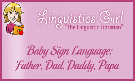 Baby Sign Language: Father, Dad, Daddy, Papa