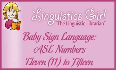 Baby Sign Language: ASL Numbers Eleven (11) to Fifteen (15)