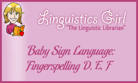 Baby Sign Language: Fingerspelling D, E, F