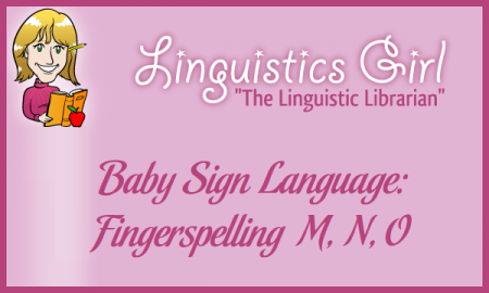 Baby Sign Language: Fingerspelling M, N, O