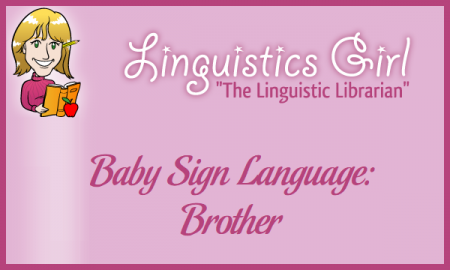 Baby Sign Language: Brother