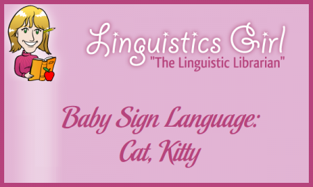 Baby Sign Language: Cat, Kitty