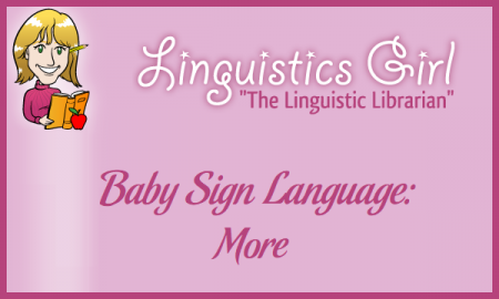Baby Sign Language: More