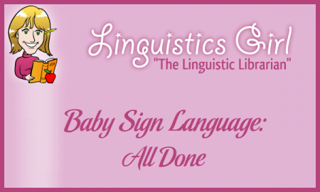 Baby Sign Language: All Done