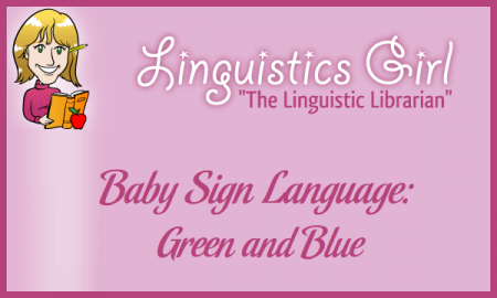 Baby Sign Language: Green and Blue