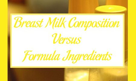 Breast Milk Composition Versus Formula Ingredients