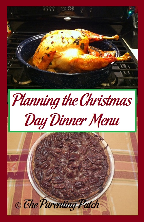 planning the christmas day dinner menu parenting patch