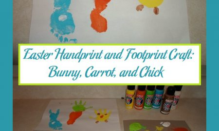 Easter Handprint and Footprint Craft: Bunny, Carrot, and Chick