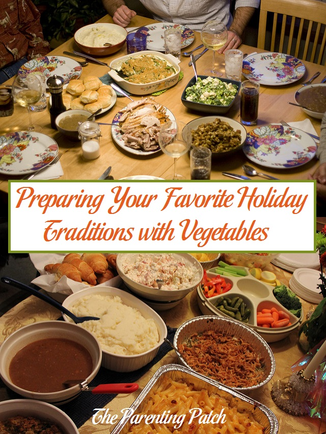 Preparing Your Favorite Holiday Traditions with Vegetables