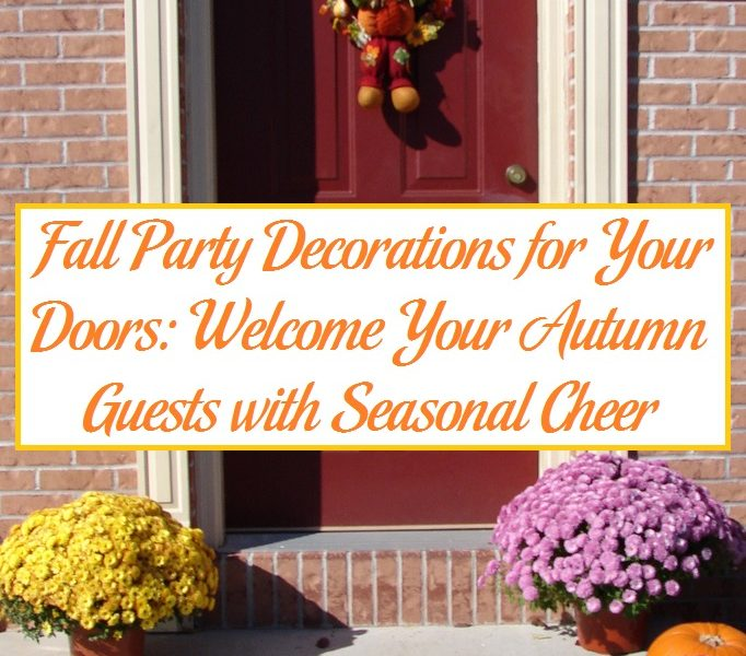 Welcome Guests With Fall Door Decorations: Fall Party Decorations For Your Doors: Welcome Your Autumn