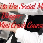 How to Use Social Media as a Blogger