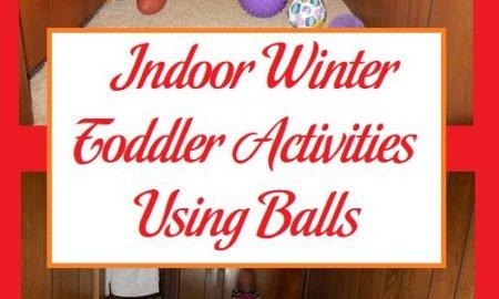 Indoor Winter Toddler Activities Using Balls