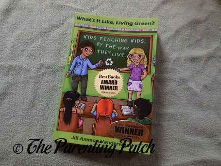 Front Cover of What's It Like Living Green?: Kids Teaching Kids, by the Way They Live