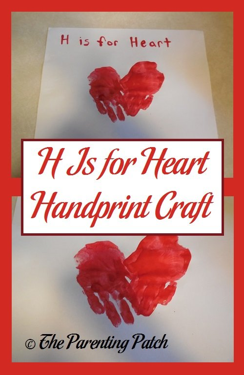 H Is For Heart Handprint Craft Parenting Patch