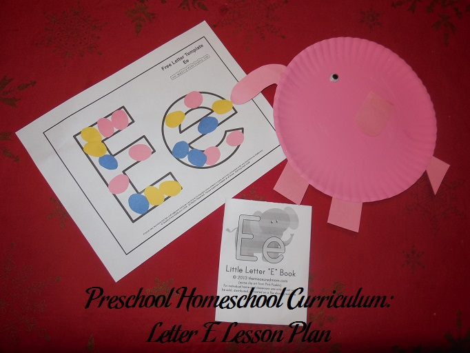 preschool homeschool curriculum  letter e lesson plan