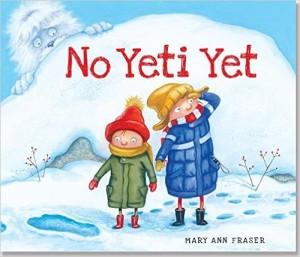 No Yeti Yet by Mary Ann Fraser
