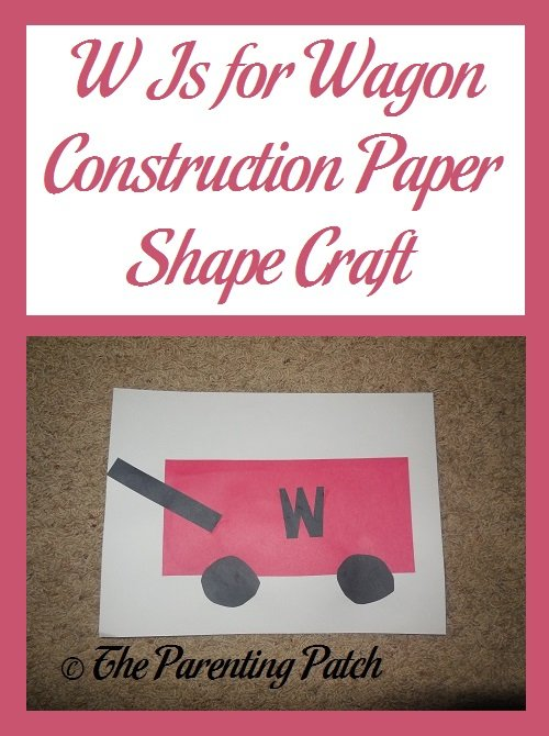 W Is for Wagon Construction Paper Shape Craft