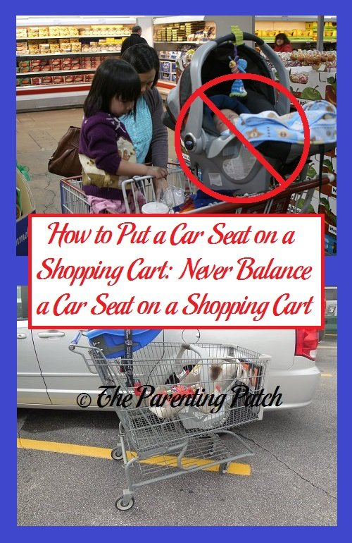 How To Put A Car Seat On A Shopping Cart: Never Balance A