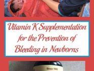 Vitamin K Supplementation for the Prevention of Bleeding in Newborns