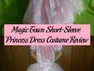 Magic Town Short-Sleeve Princess Dress Costume Review