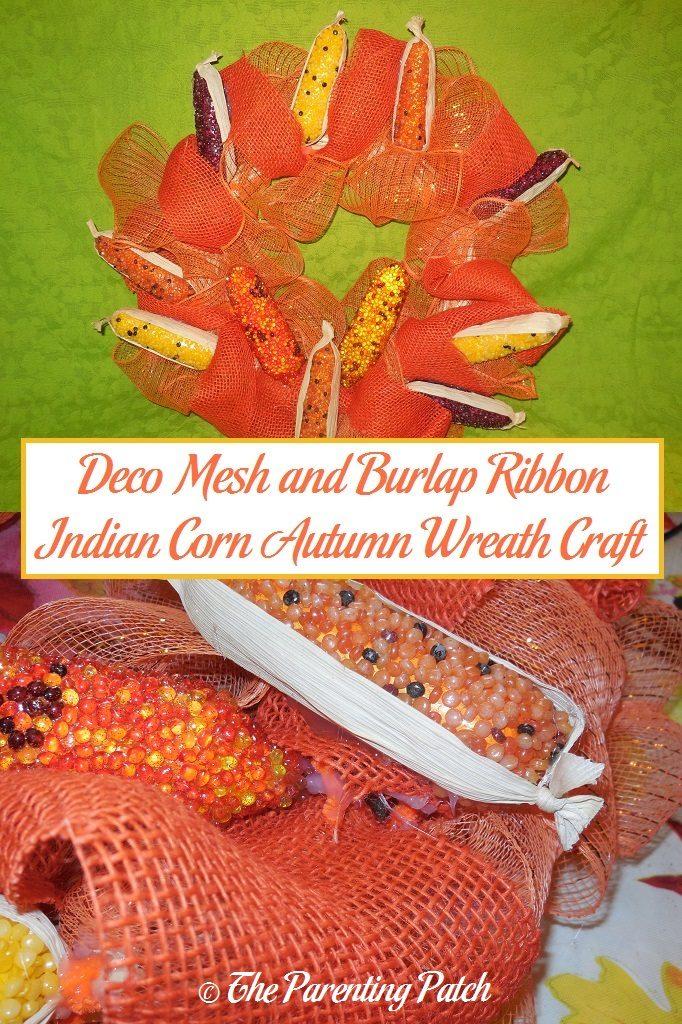 Deco Mesh and Burlap Ribbon Indian Corn Autumn Wreath Craft