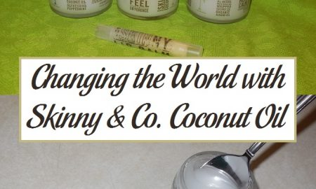 Changing the World with Skinny & Co. Coconut Oil