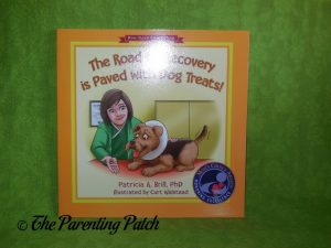 Cover of The Road to Recovery Is Paved with Dog Treats!