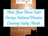 Make Your Home Safer During National Window Covering Safety Month