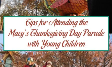 Tips for Attending the Macy's Thanksgiving Day Parade with Young Children