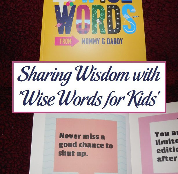 Sharing Wisdom with 'Wise Words for Kids' | Parenting Patch