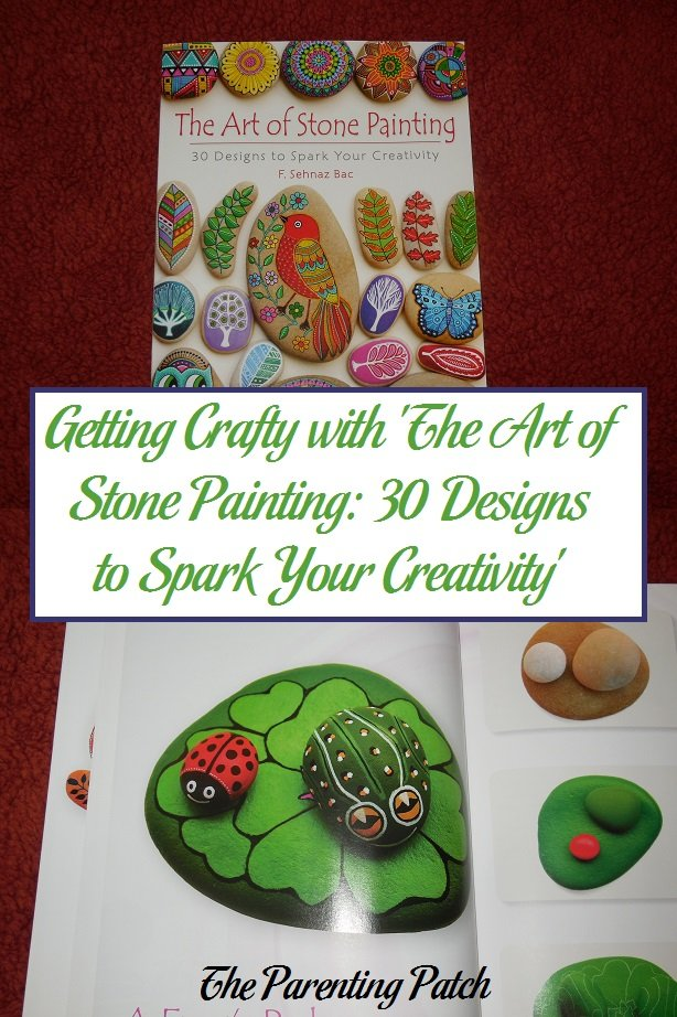 Getting Crafty with 'The Art of Stone Painting: 30 Designs to Spark Your Creativity'