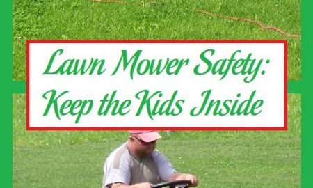 Lawn Mower Safety: Keep the Kids Inside
