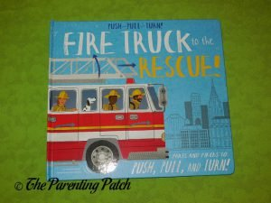 Cover of Push-Pull-Turn: Fire Truck to the Rescue!