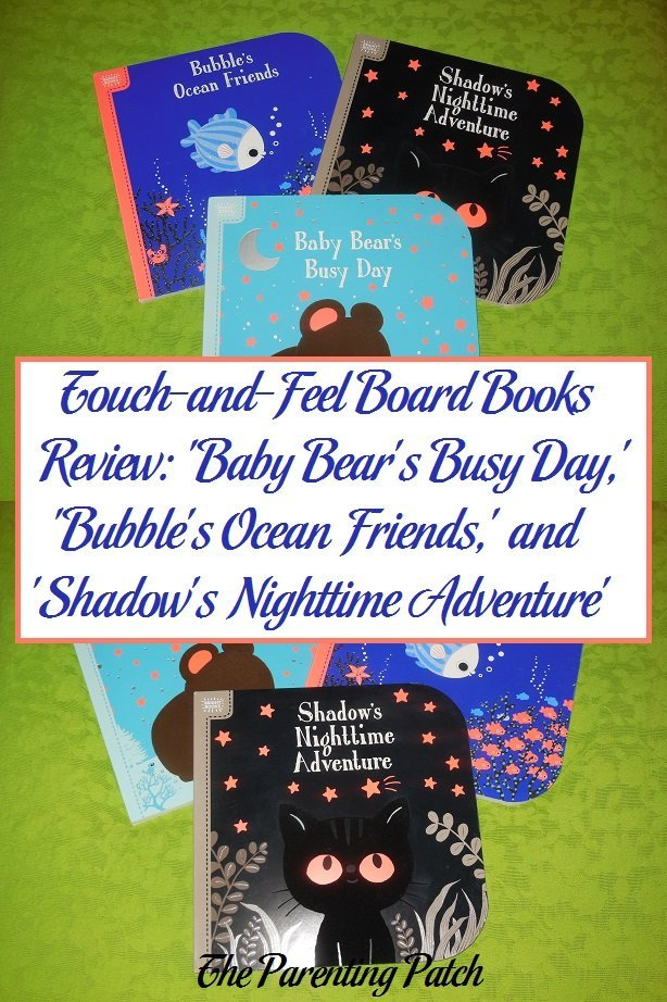 Touch-and-Feel Board Books Review: 'Baby Bear's Busy Day,' 'Bubble's Ocean Friends,' and 'Shadow's Nighttime Adventure'