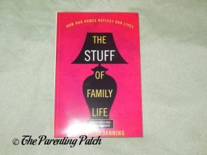 Cover of 'The Stuff of Family Life: How Our Homes Reflect Our Lives'