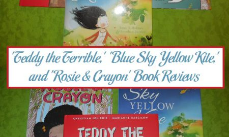 'Teddy the Terrible,' 'Blue Sky Yellow Kite,' and 'Rosie & Crayon' Book Reviews
