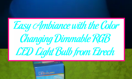 Easy Ambiance with the Color Changing Dimmable RGB LED Light Bulb from Etrech
