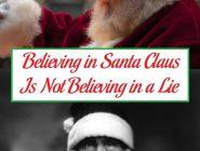 Believing in Santa Claus Is Not Believing in a Lie