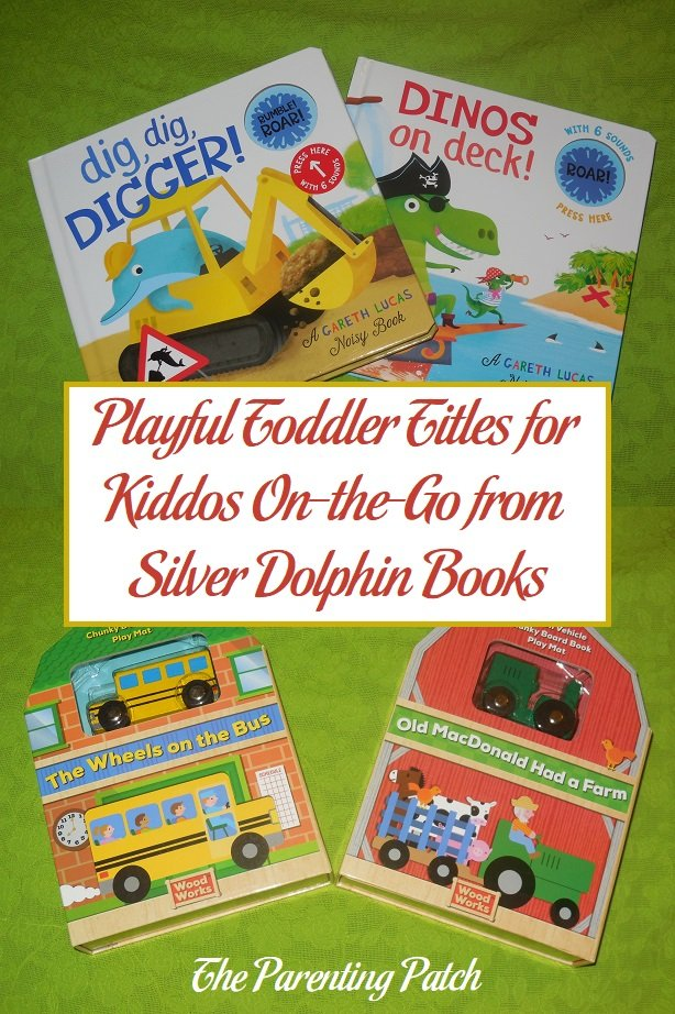 Playful Toddler Titles for Kiddos On-the-Go from Silver Dolphin Books