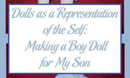 Dolls as a Representation of the Self: Making a Boy Doll for My Son