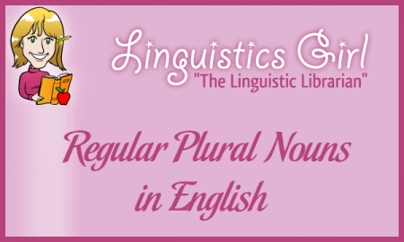 Regular Plural Nouns in English