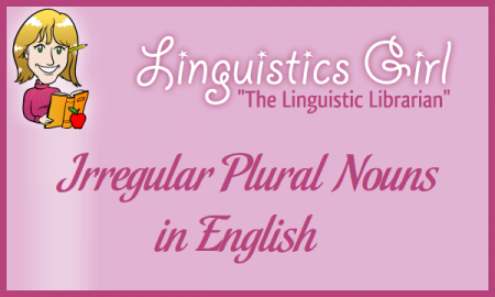 Irregular Plural Nouns in English