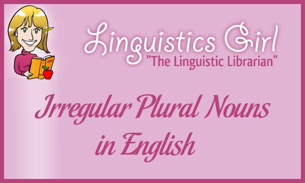 Irregular Plural Nouns in English