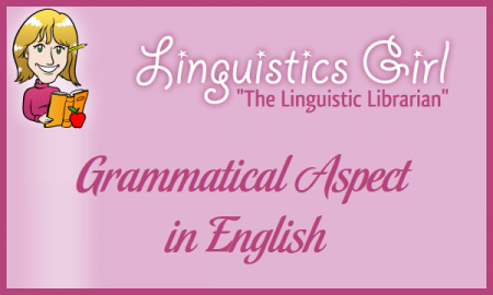 Grammatical Aspect in English