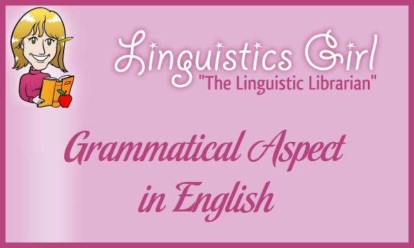 Grammatical Aspect in English