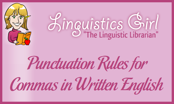 Punctuation Rules for Commas in Written English